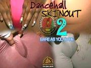 dancehall skinout pt1